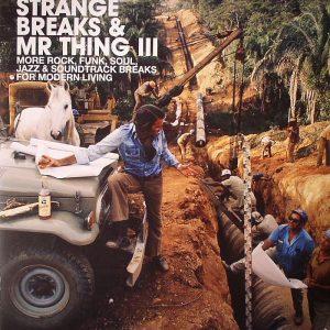 Strange Breaks & Mr Thing III