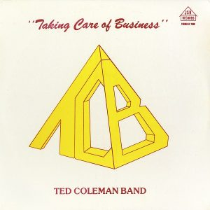 Ted Coleman Band – Taking Care Of Business