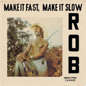 ROB - Make It Fast Make It Slow