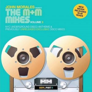 John Morales - The M+M Mixes Volume 3 Part A