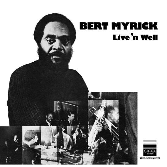 Bert Myrick - Live N' Well
