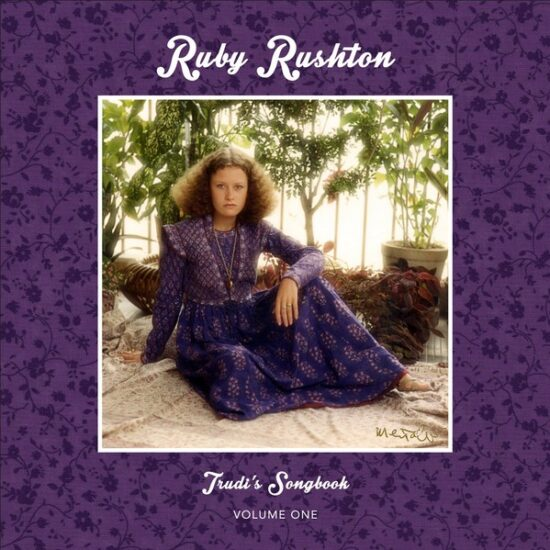 Ruby Rushton ‎– Trudi's Songbook: Volume One
